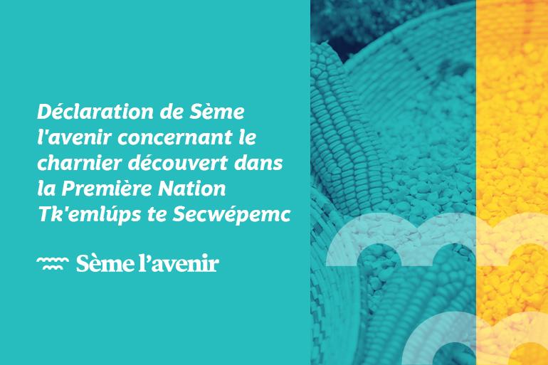 Déclaration de Sème l'avenir concernant le charnier découvert dans la Première Nation Tk'emlúps te Secwépemc